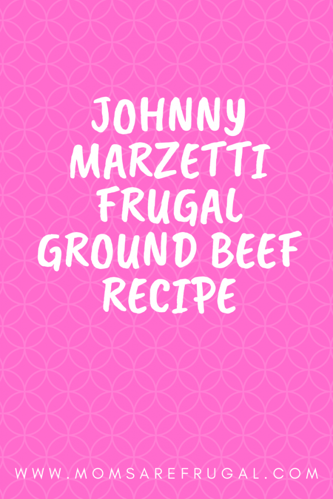 Johnny Marzetti Frugal Ground Beef Recipe