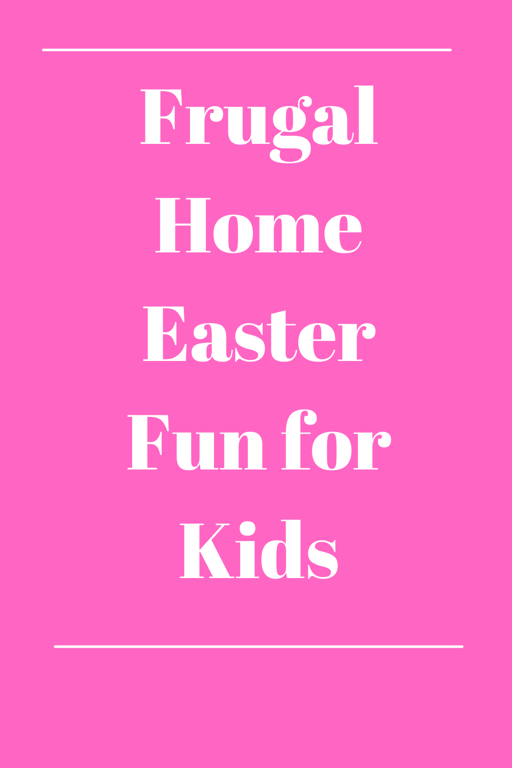 Frugal Home Easter Fun for Kids