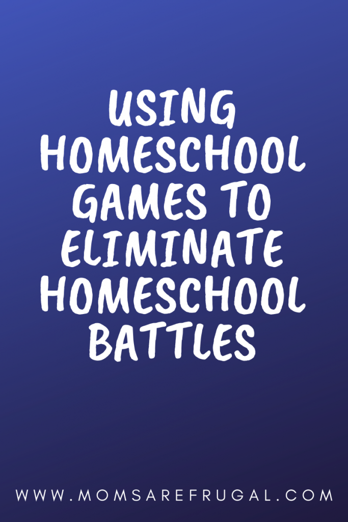 Using homeschool games to eliminate Homeschool Battles