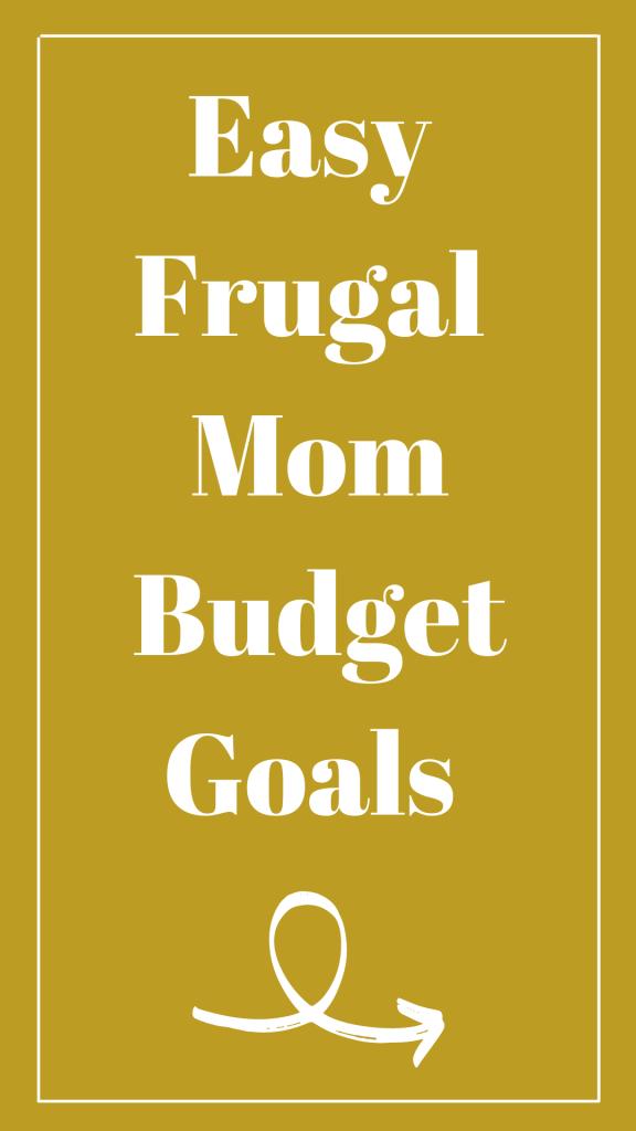 Easy Frugal Mom Budget Goals