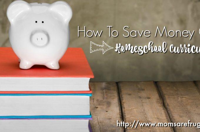 How To Save Money On Homeschool Curriculum