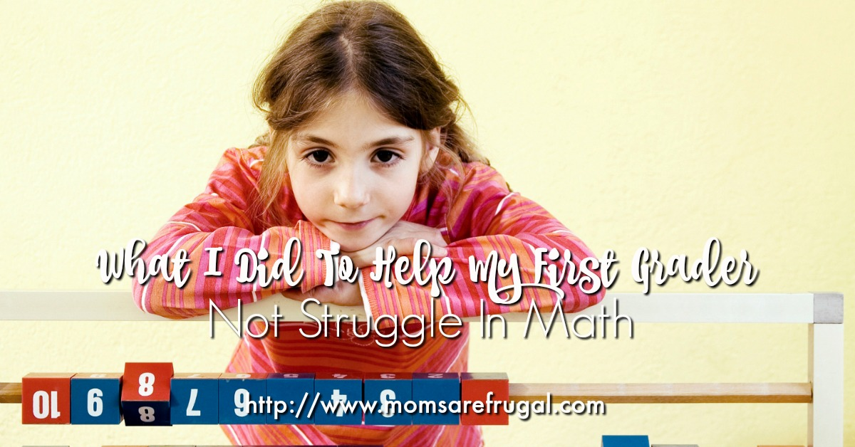 What I did to Help My First Grader Not Struggle in Math