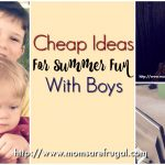 Cheap Ideas For Summer Fun With Boys