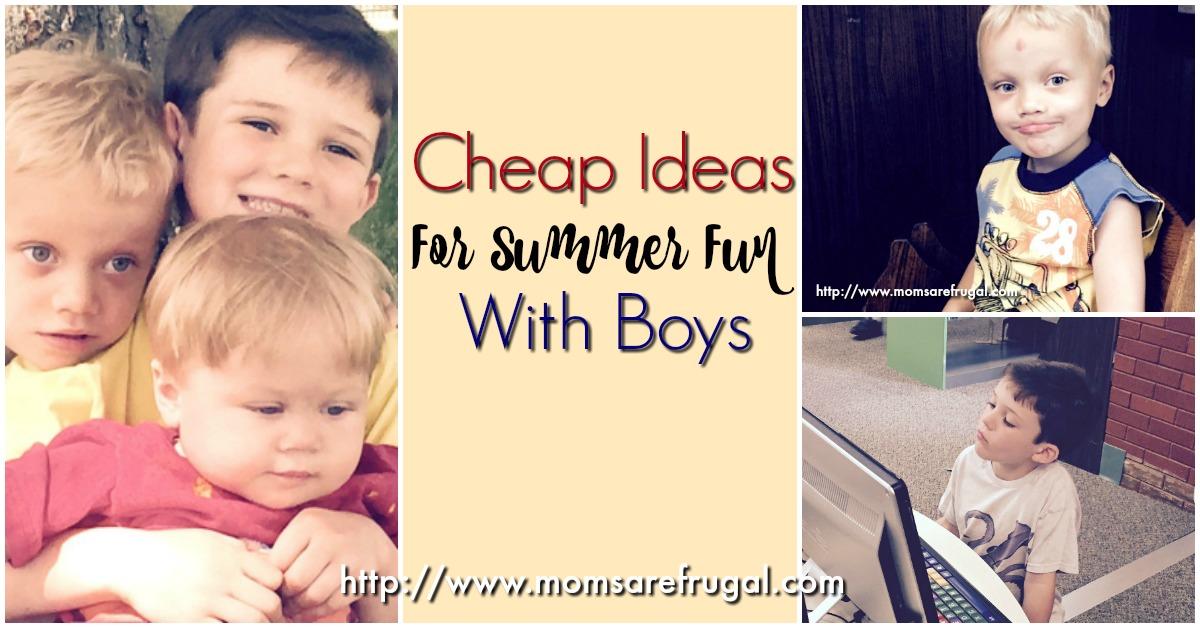Cheap Ideas For Summer Fun With Boys