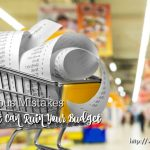 Not So Obvious Mistakes That Can Ruin Your Budget