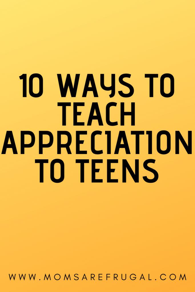 10 ways to teach appreciation to teens
