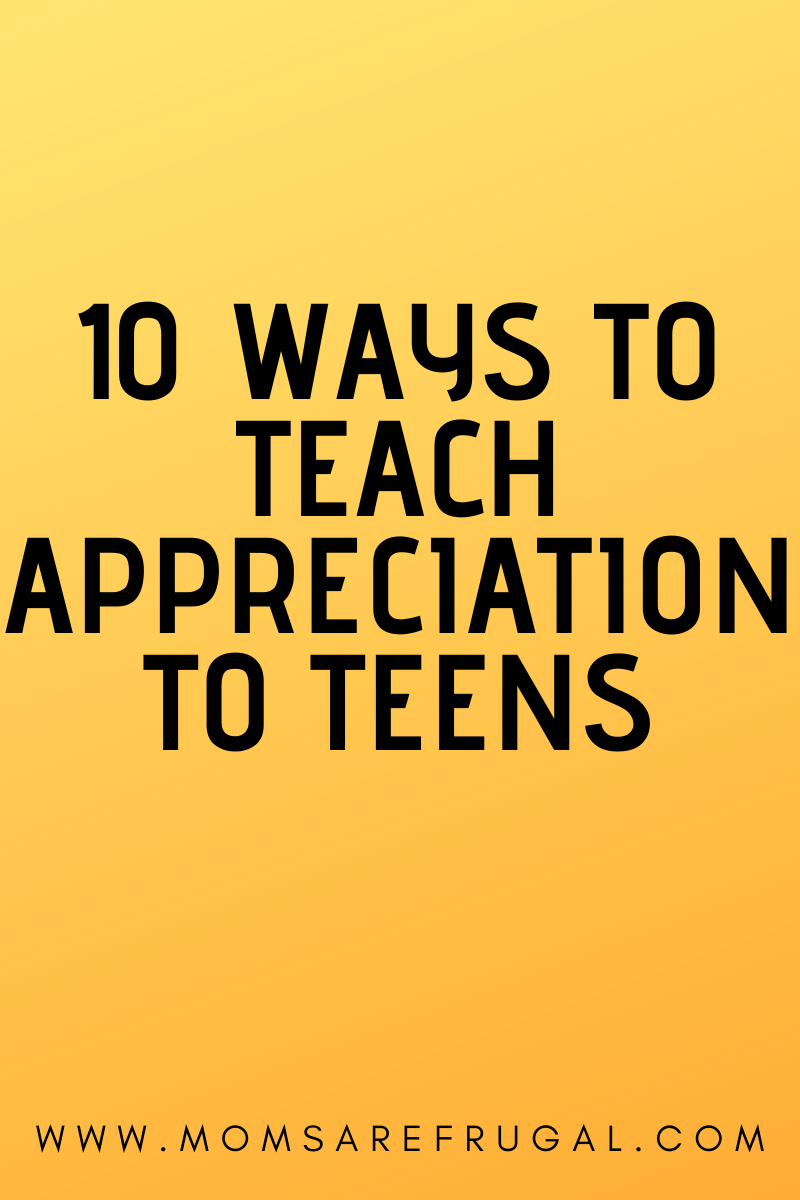 10 ways to teach appreciation to teens