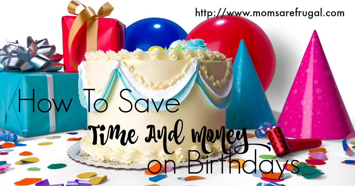 How To Save Time And Money On Birthdays