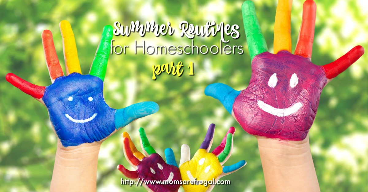 Summer Routines for Homeschoolers: Part 1