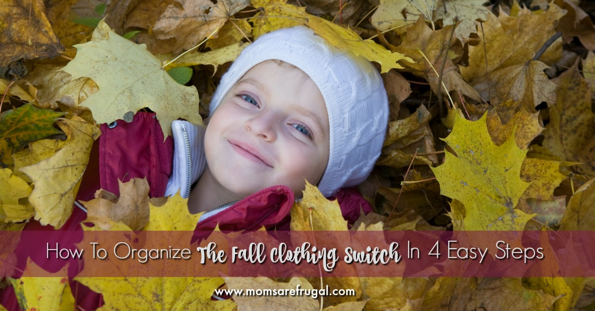 How To Organize The Fall Clothing Switch In 4 Easy Steps