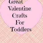 Quick Valentine Crafts For Toddlers