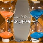 Quick Ways To Save Money As A Stay At Home Mom