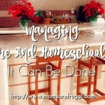 Managing A Home And Homeschooling…It Can Be Done
