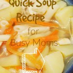 Quick Soup Recipe For Busy Moms