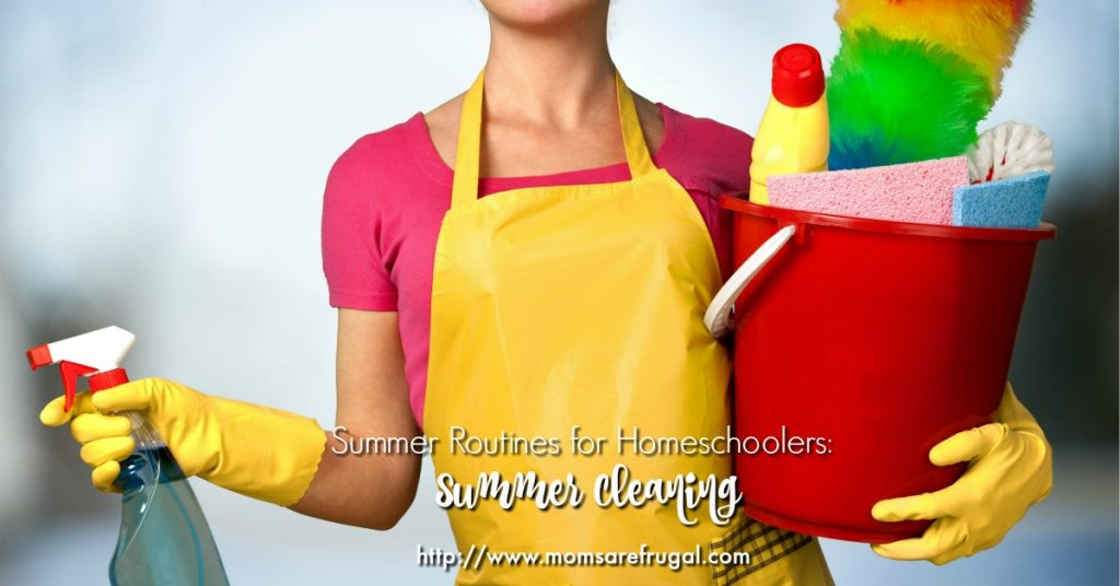 Summer Routines for Homeschoolers Summer Cleaning