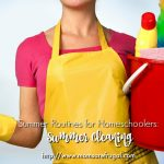 Summer Routines for Homeschoolers: Summer Cleaning