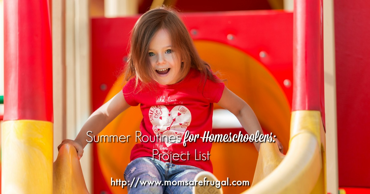 Summer Routines for Homeschoolers: Project List