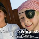 10 Quick Ways To Homeschool Boys