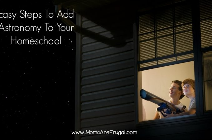 Easy steps to add astronomy gives tips on how to incorporate this subject into daily life not just into the homeschool day.