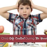 Teach Your Child Self Control During The Homeschool Day