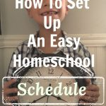 How To Set Up An Easy Homeschool Schedule
