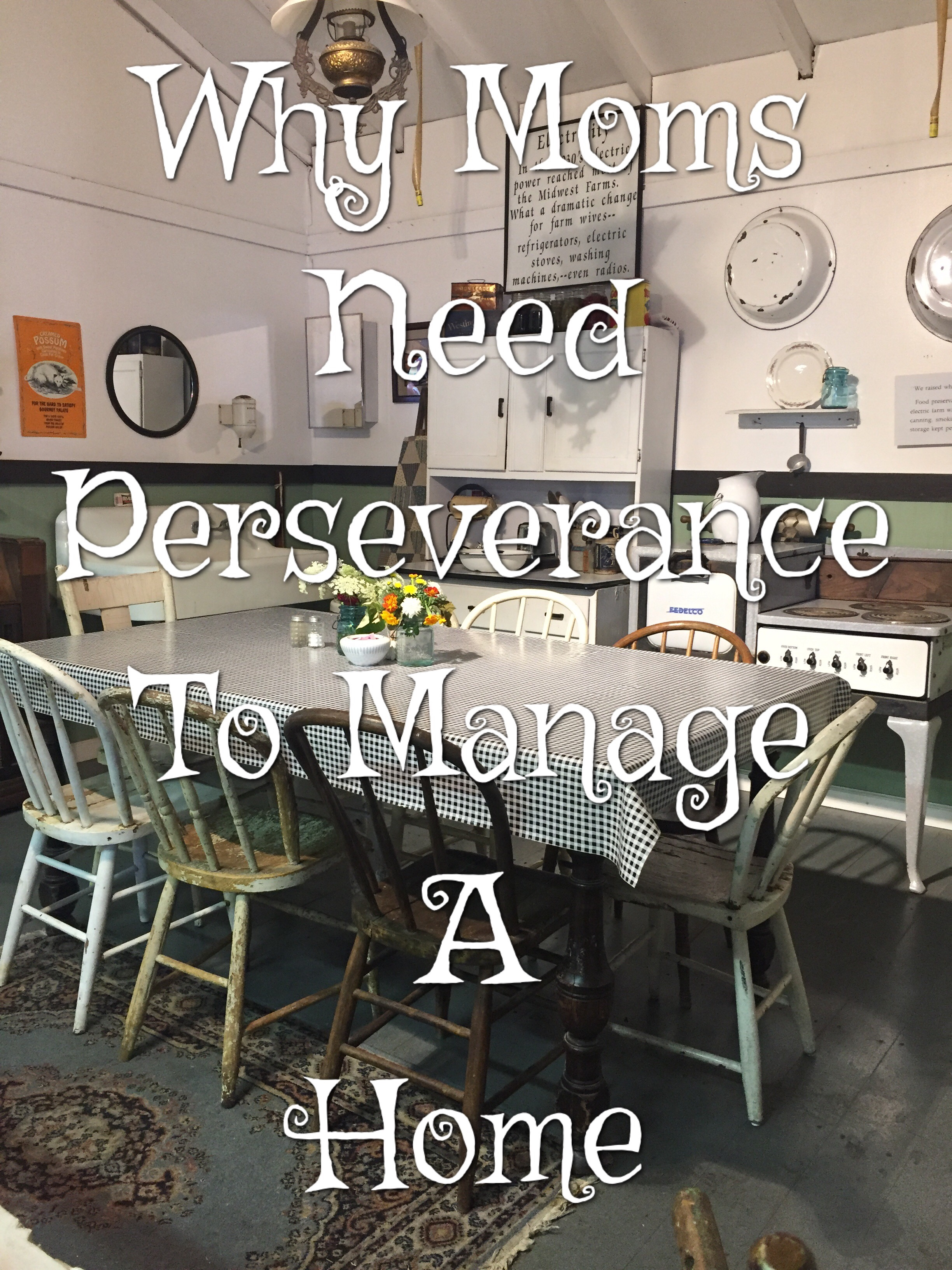 Why Moms Need Perseverance To Manage A Home