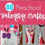 40 Easy Preschool Valentine Crafts