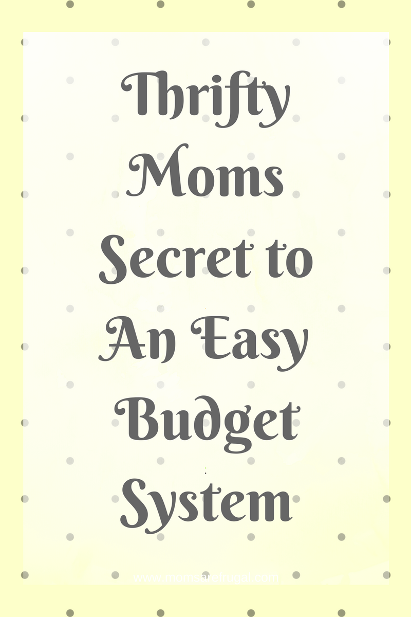 Thirfty Mom Secrets To An Easy Budget System