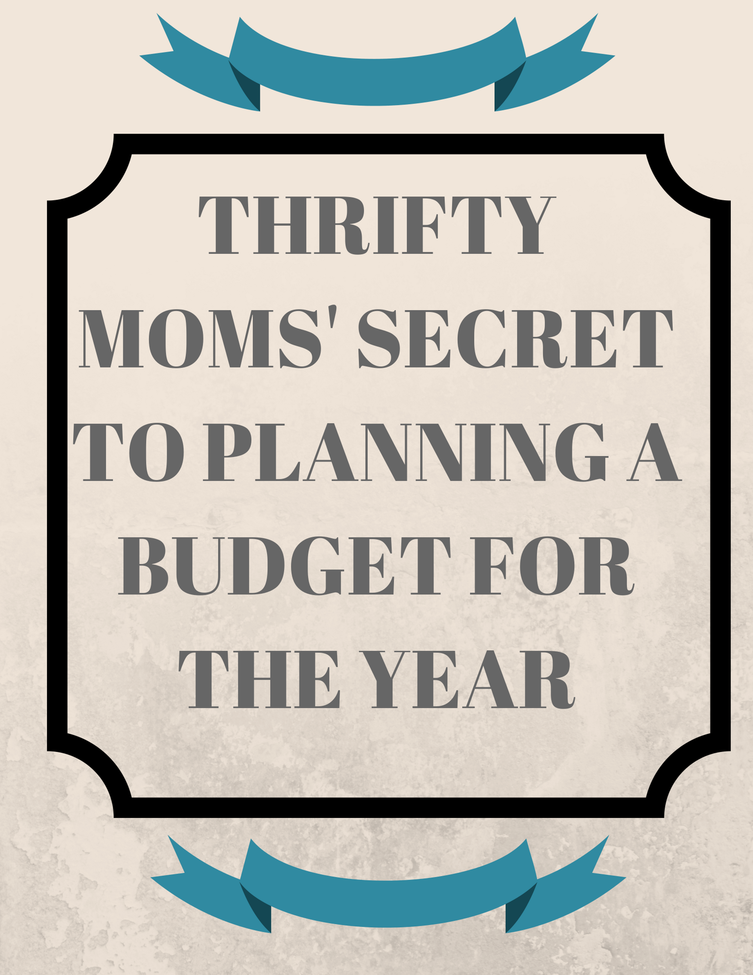 Thrifty Moms Secret To Planning A Budget for The Year