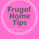 Frugal Home Tips