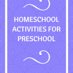Homeschool Activities for Preschool