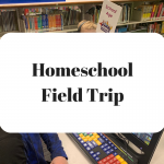 Friday Homeschool Field Trip: Week 3