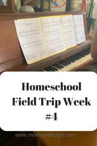 Homeschool Field Trip: Week #4