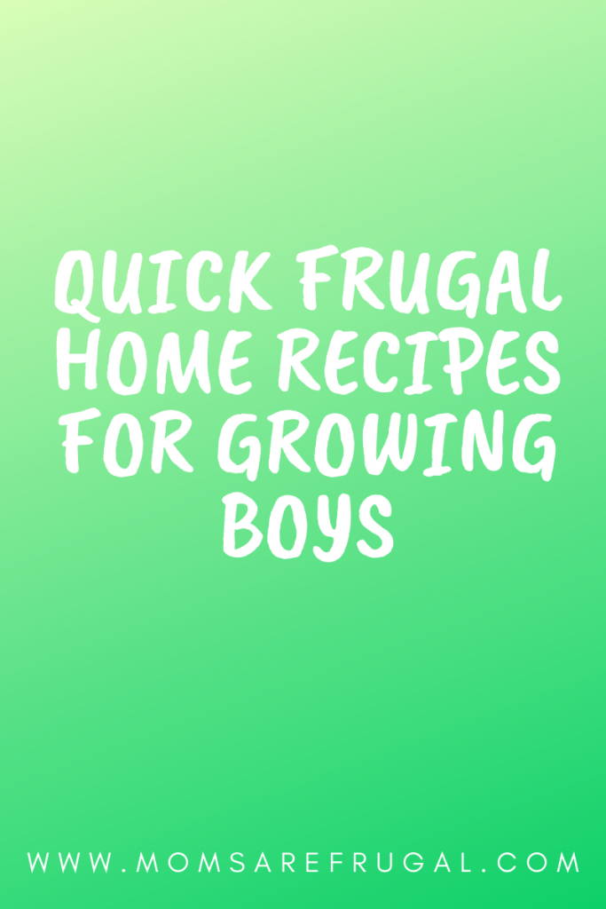 Frugal Home Recipes for Growing Boys