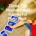 Three Fun Homeschool Games for Preschool