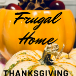 Frugal Home Thanksgiving