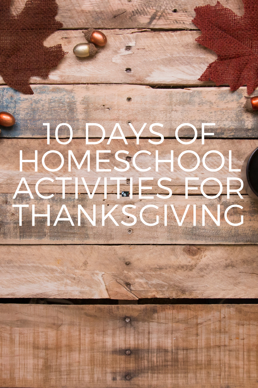 Ten Days of Homeschool Thanksgiving Activities