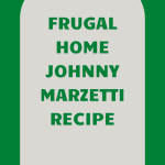 Frugal Home Johnny Marzetti Recipe