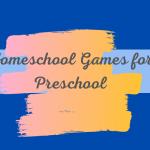 Homeschool Games for Preschool