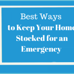 Best Ways to Stock for An Emergency