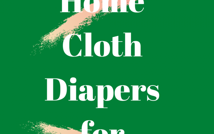 Frugal Home Cloth Diapers for Beginners
