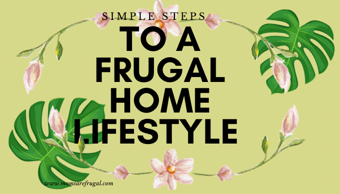 Simple Steps to a Frugal Home Lifestyle
