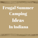 Frugal Camping Spots in Indiana
