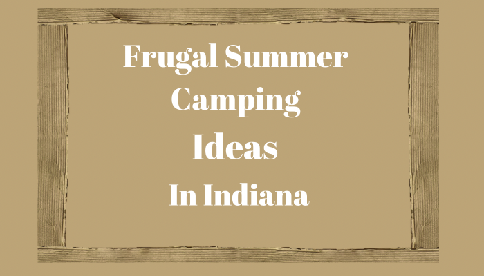 Frugal Camping Ideas in Indiana
