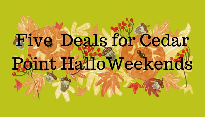 Five Deals at Cedar Point HalloWeekend