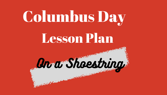 Columbus Day Lesson Plan on a Shoestring